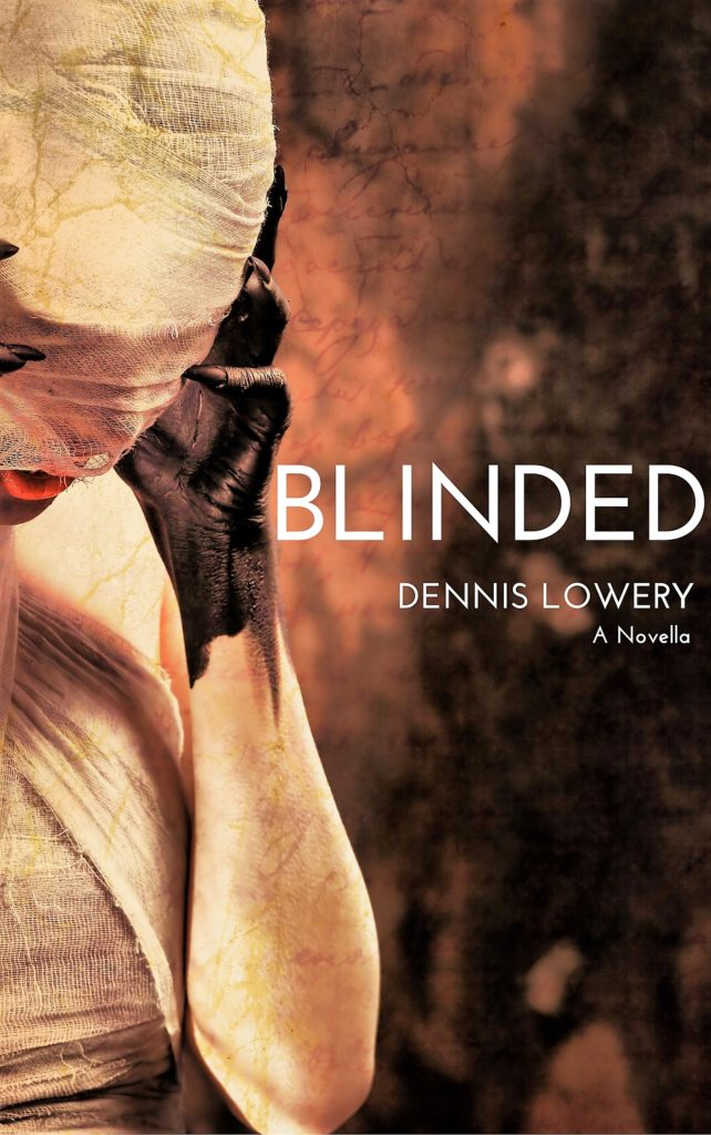 BLINDED-a-Novella-by-Dennis-Lowery-1