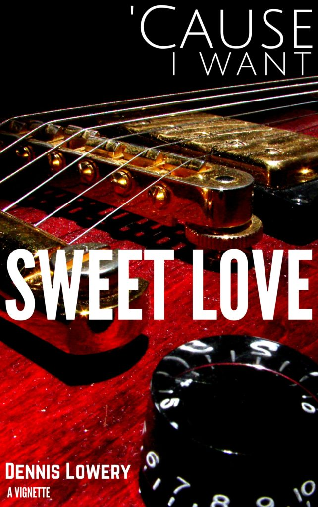 'Cause I Want... SWEET LOVE