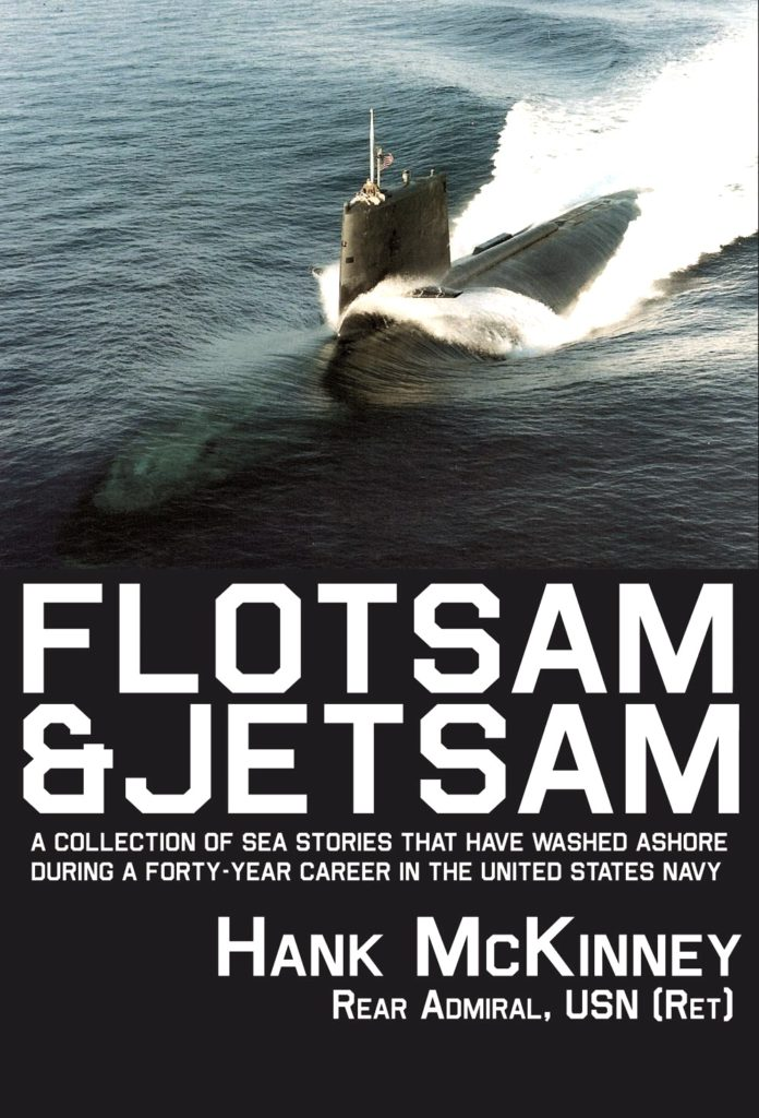 Flotsam and Jetsam by Hank McKinney, Rear Admiral USN, Retired