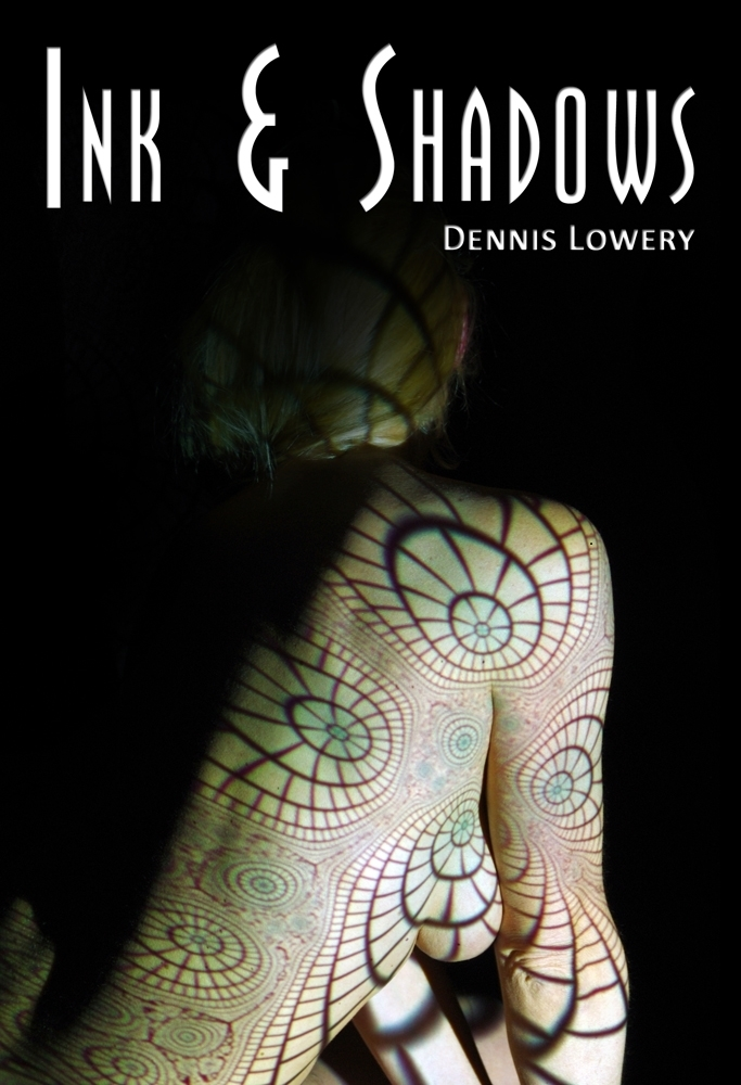 Ink and Shadows by Dennis Lowery