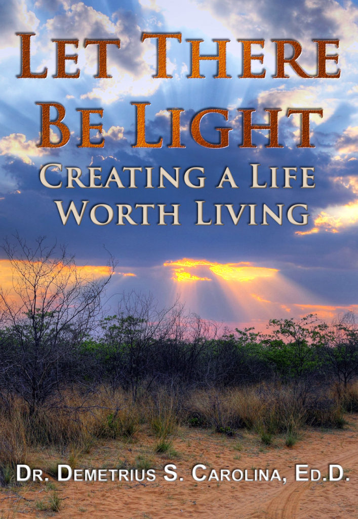 Let There Be Light... Creating a Life Worth Living