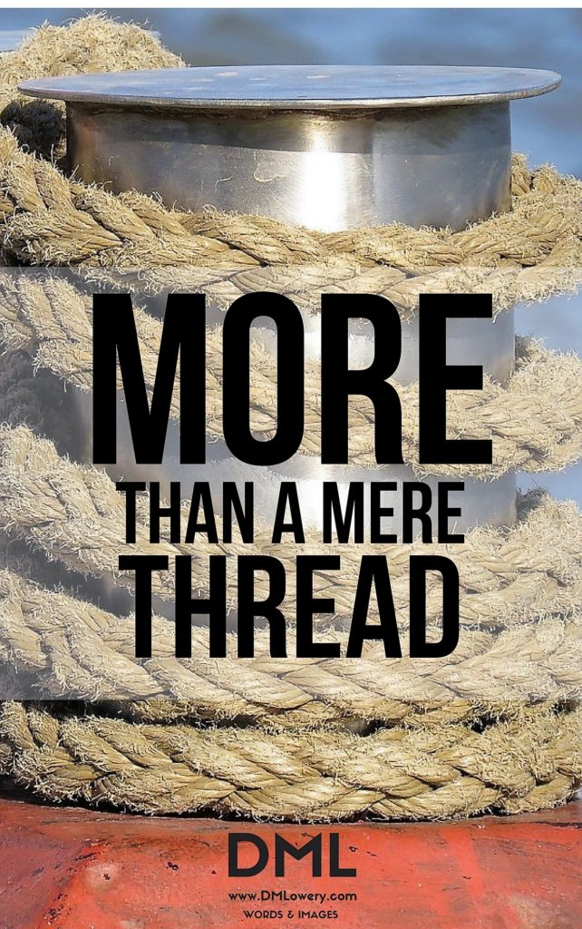 More Than a Mere Thread by Dennis Lowery