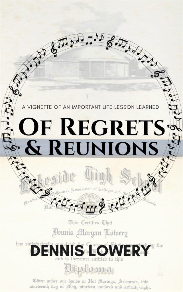 Of Regrets and Reunions - A Vignette from Dennis Lowery