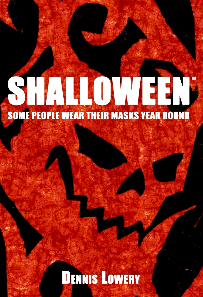 Shalloween by Dennis Lowery