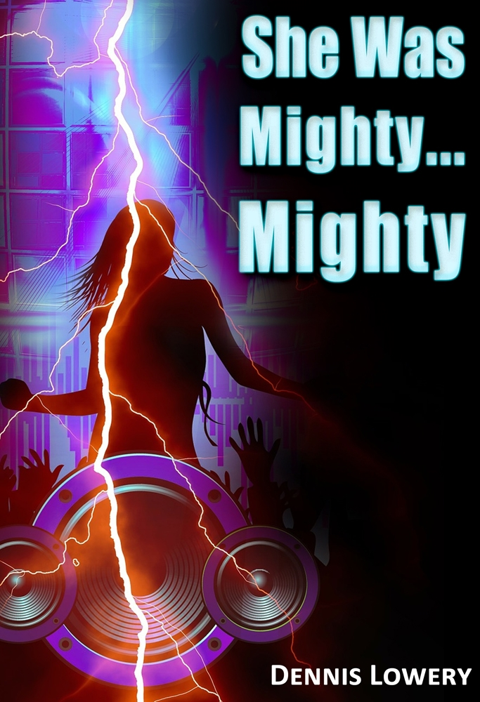 She Was Mighty... Mighty... by Dennis Lowery