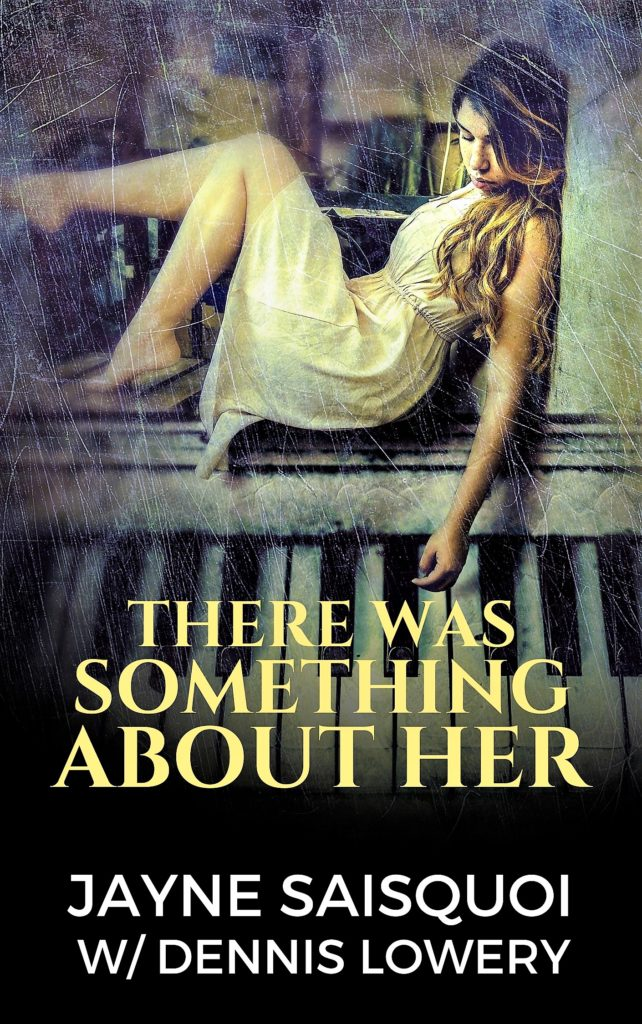 THERE WAS SOMETHING ABOUT HER by Jayne Saisquoi With Dennis Lowery