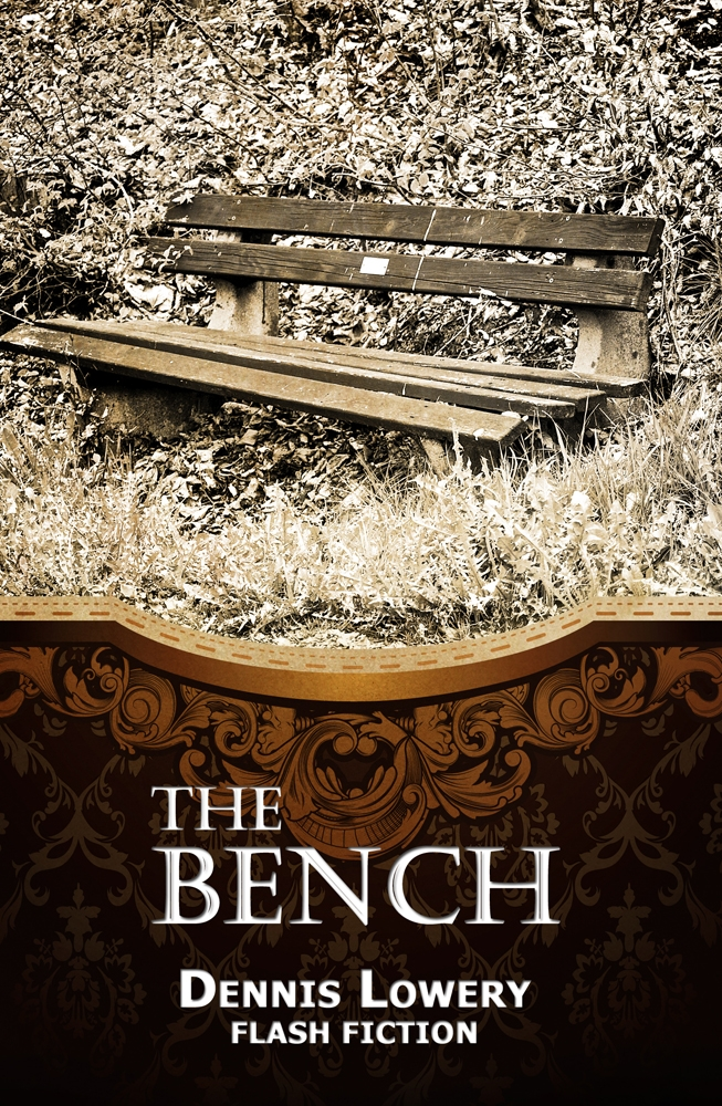 The Bench... flashfiction by Dennis Lowery
