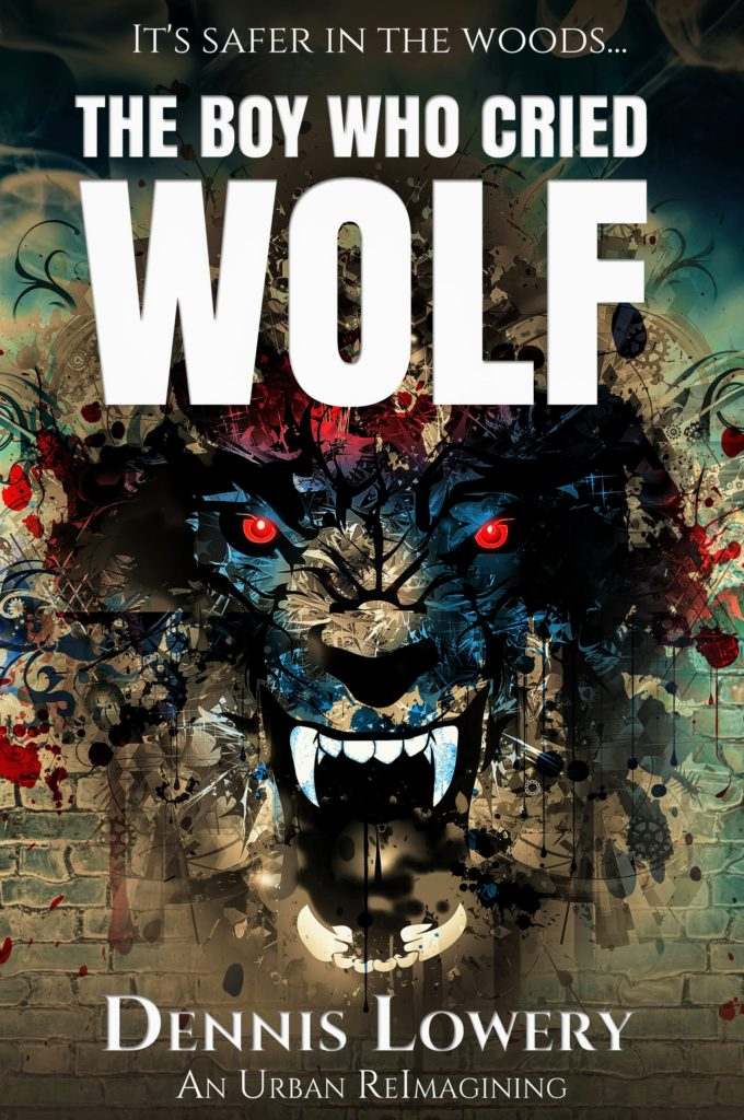 The Boy Who Cried Wolf -- An Urban ReImagining by Dennis Lowery -- cover 01