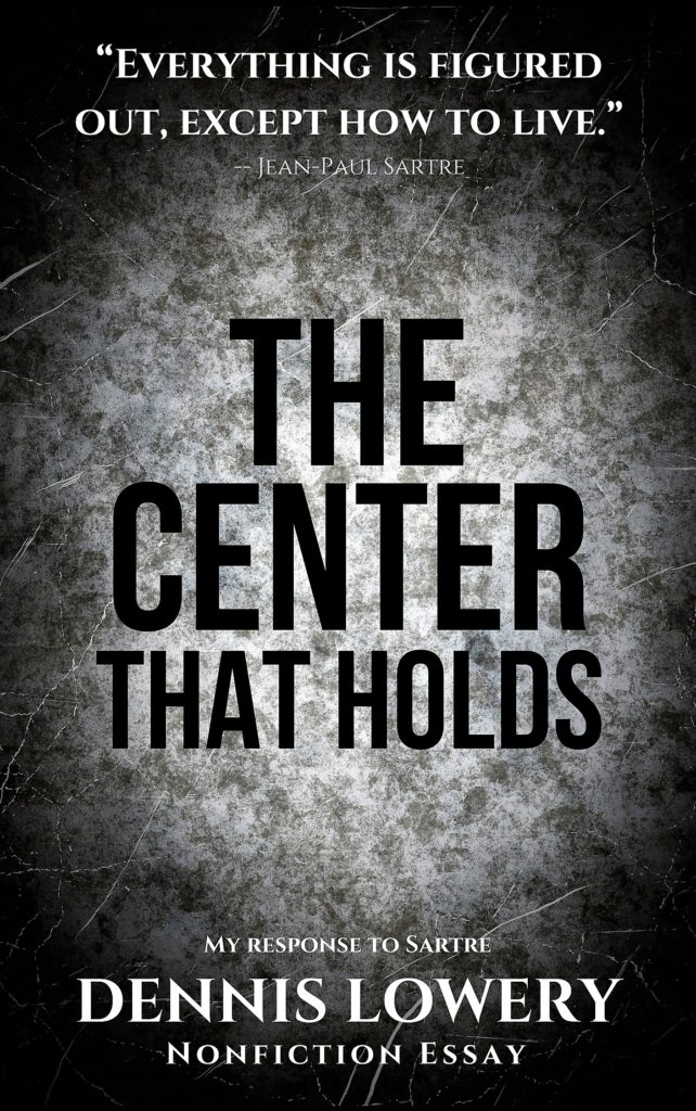 The Center That Holds by Dennis Lowery