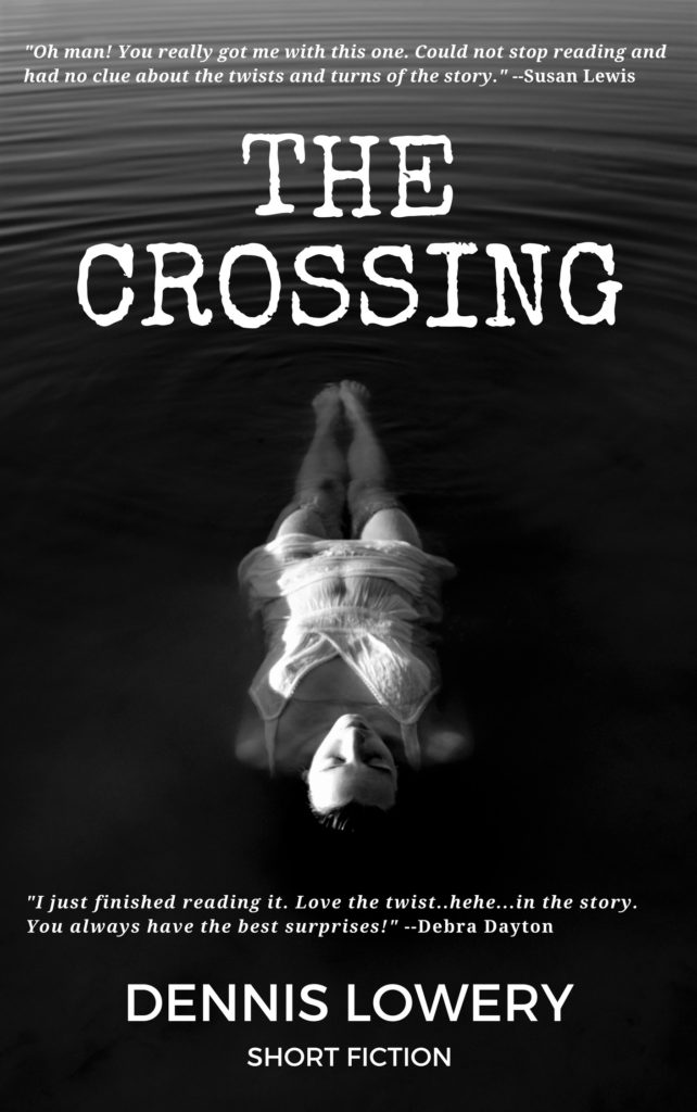 The Crossing - Short Fiction by Dennis Lowery (alt cover)