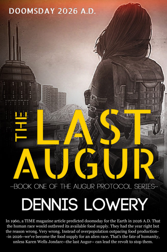 The Last Augur - Book One in The Augur Protocol Series by Dennis Lowery