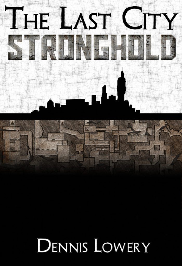 The Last City - STRONGHOLD by Dennis Lowery