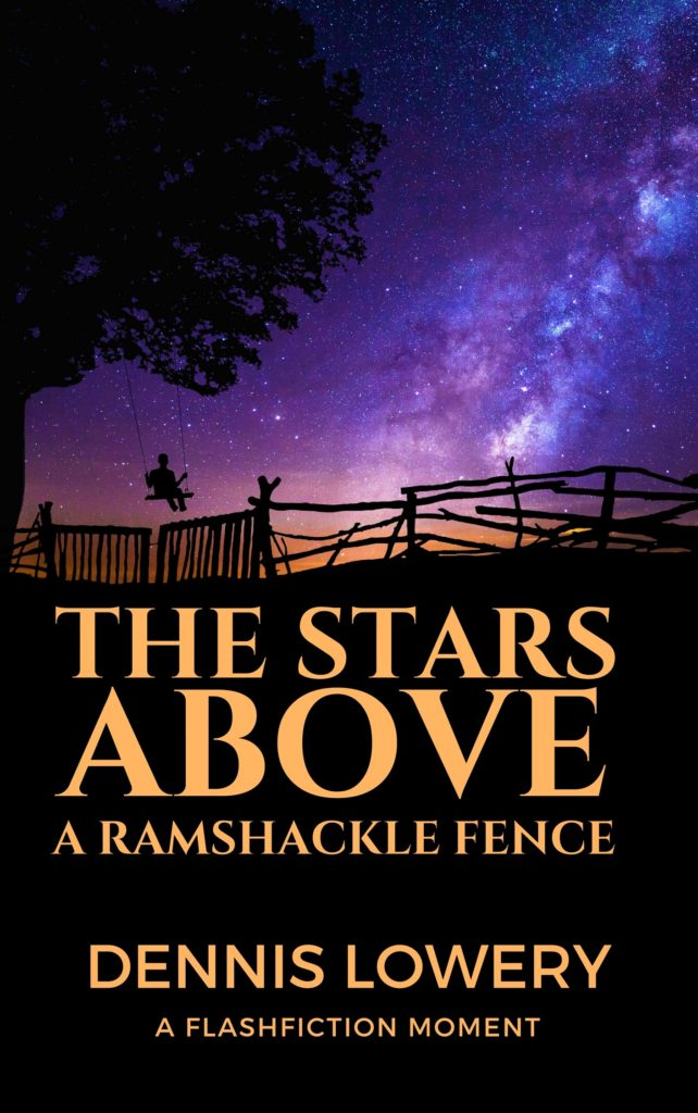 The Stars Above a Ramshackle Fence flashfiction by Dennis Lowery