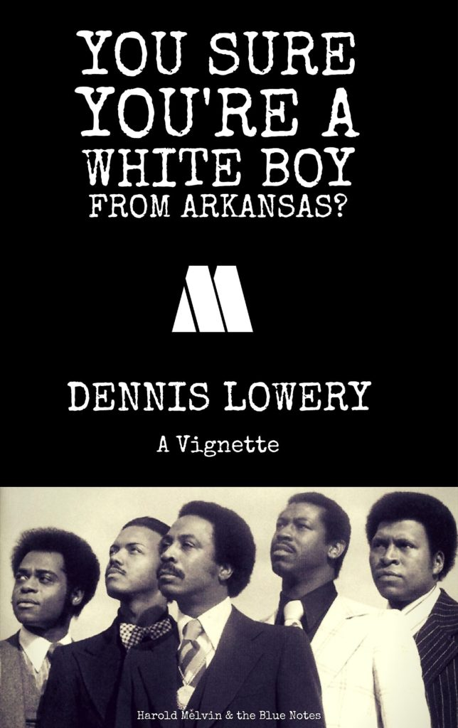 You Sure You're a White Boy from Arkansas-A Vignette From Dennis Lowery