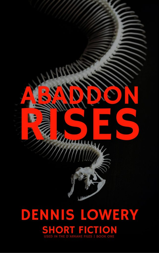 ABADDON RISES Flashfiction by Dennis Lowery - Copy