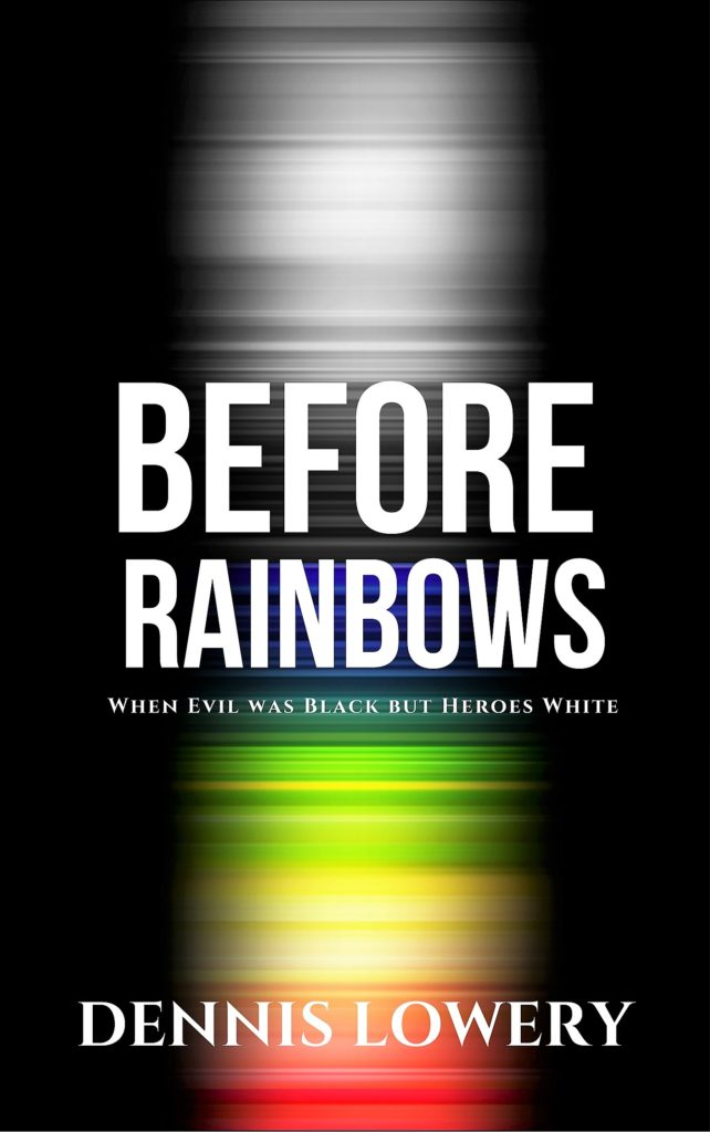 BEFORE RAINBOWS - When Evil was Black but Heroes White - Copy