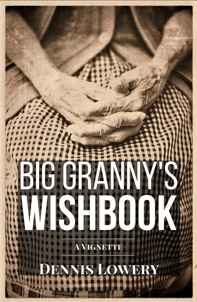 Big Granny's WISHBOOK by Dennis Lowery