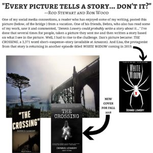 Every Picture Tells A Story - THE CROSSING Short Fiction by Dennis Lowery