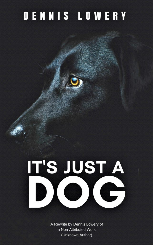 IT'S JUST A DOG by Dennis Lowery