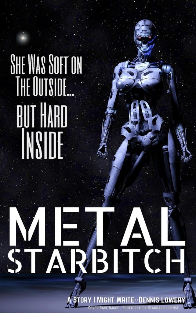 METAL StarBitch - a story idea from Dennis Lowery