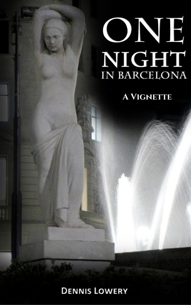 One Night in Barcelona... by Dennis Lowery
