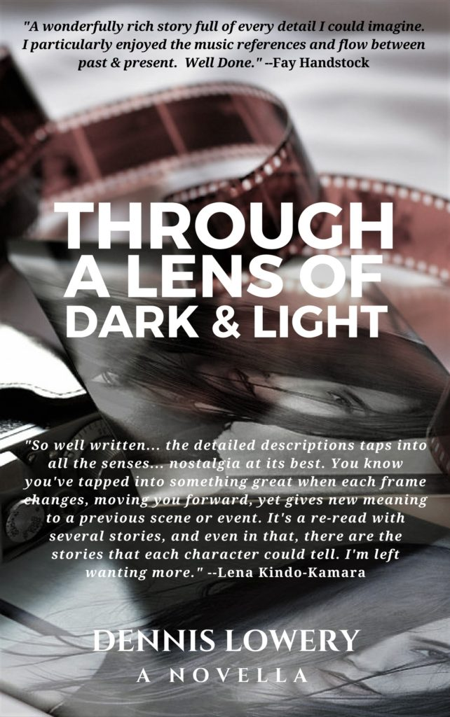 Through a Lens of Dark & Light - A Novella by Dennis Lowery 180820