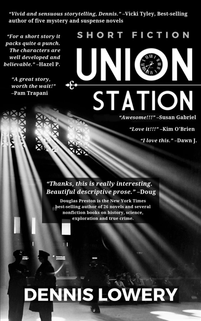 UNION STATION - Short Fiction by Dennis Lowery (reader commented)