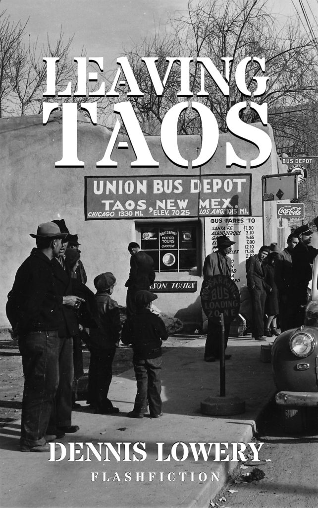 LEAVING TAOS - Flashfiction from Dennis Lowery