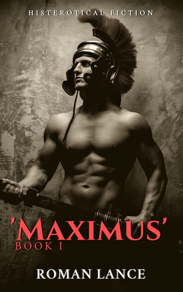 MAXIMUS - Histerotical Ficton by Roman Lance