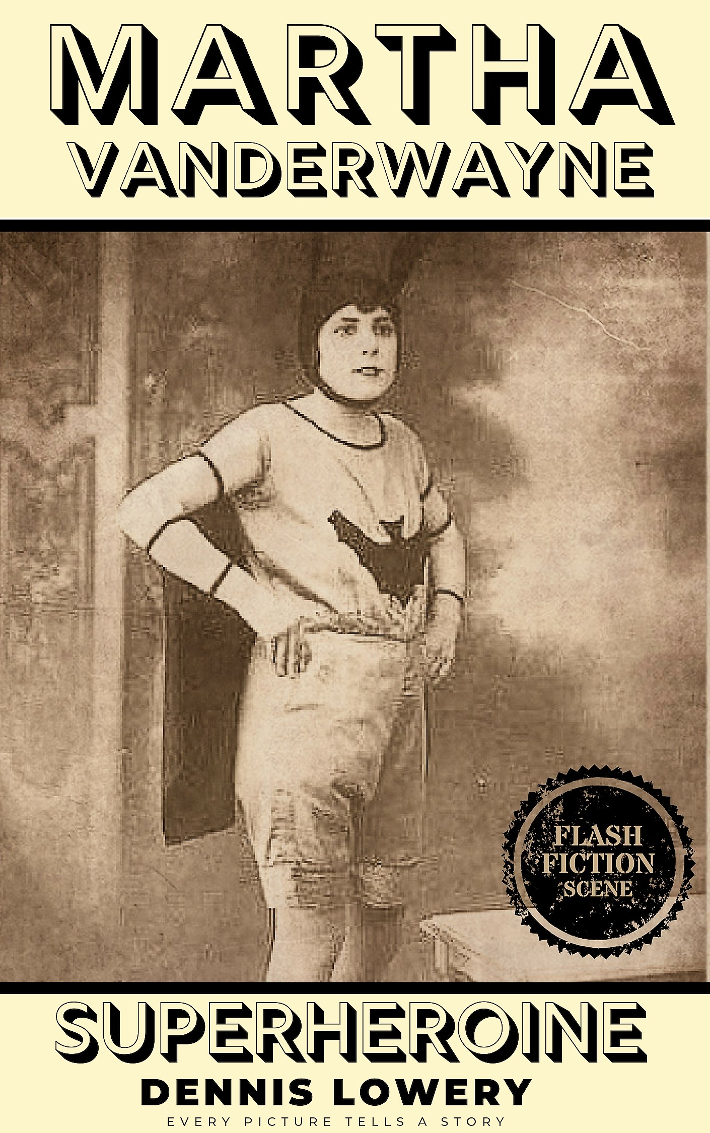 Martha Vanderwayne SUPERHEROINE - Flashfiction from Dennis Lowery
