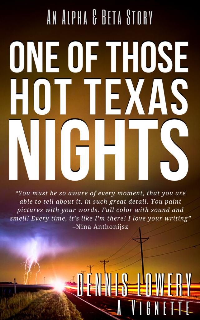ONE of Those--Hot Texas--Nights - A Creative Nonfiction Vignette by Dennis Lowery-2