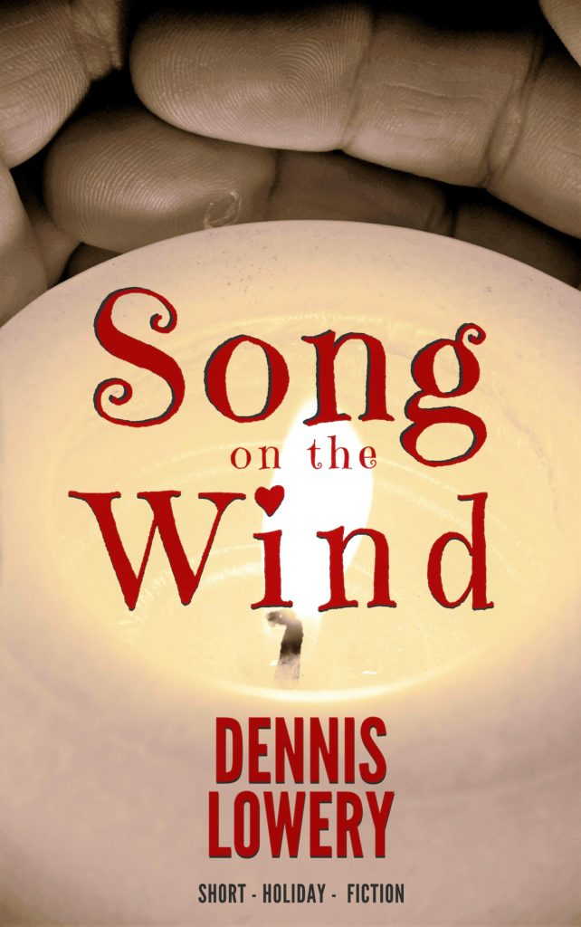 Song on the Wind - Short - Holiday - Fiction by Dennis Lowery