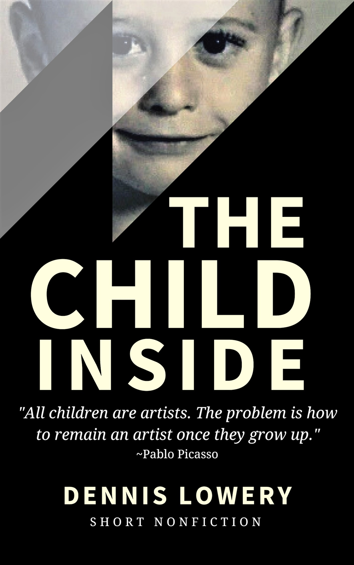 The Child Inside - Short Nonfiction by Dennis Lowery