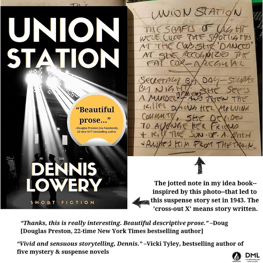 The jotted note in my idea book that led to UNION STATION