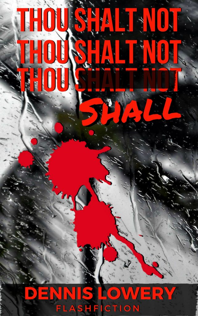 Thou Shalt Not Thou Shall Flashfiction by Dennis Lowery