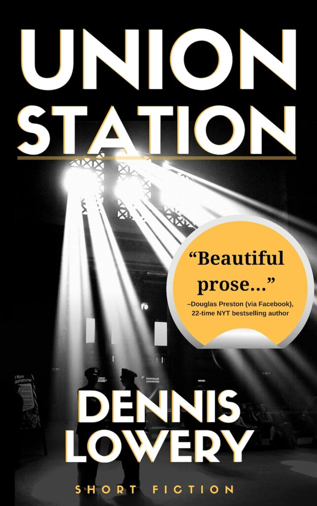 UNION STATION (alt cover) Short Fiction by Dennis Lowery
